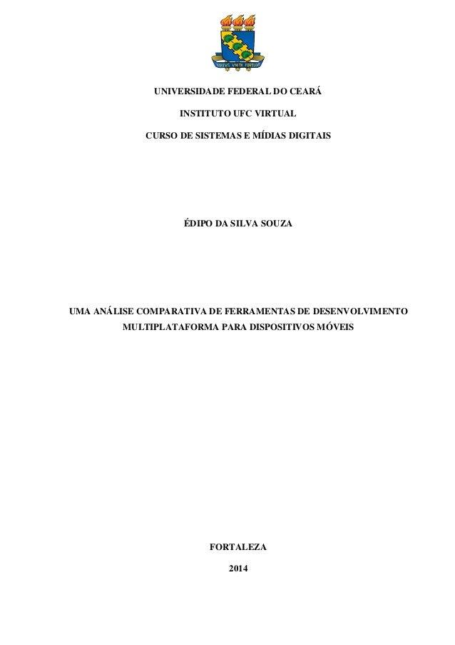 UNIVERSIDADE FEDERAL DO CEARÁ INSTITUTO UFC VIRTUAL CURSO DE SISTEMAS E MÍDIAS DIGITAIS ÉDIPO DA SILVA SOUZA UMA ANÁLISE C...