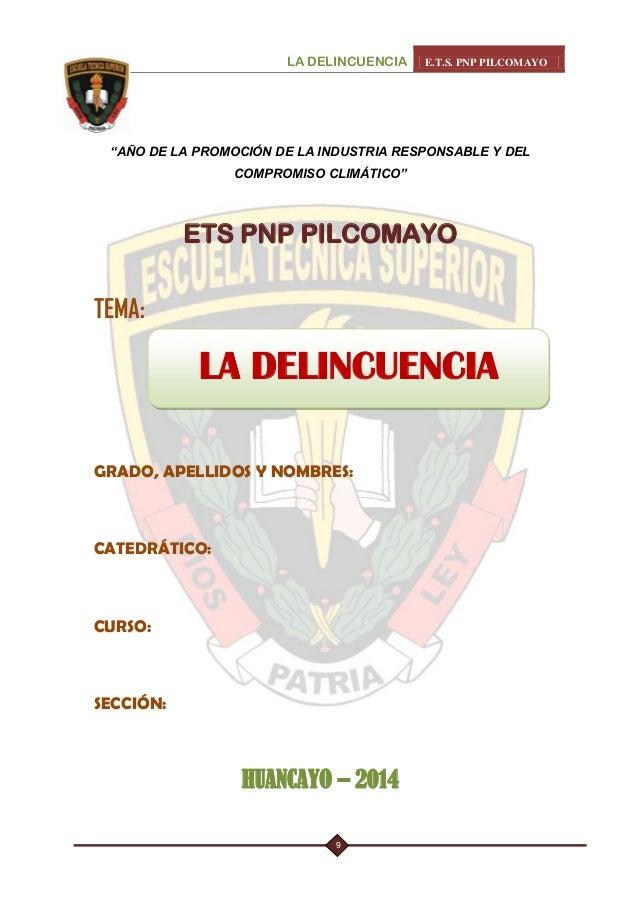 """LA DELINCUENCIA E.T.S. PNP PILCOMAYO  9  """"AÑO DE LA PROMOCIÓN DE LA INDUSTRIA RESPONSABLE Y DEL COMPROMISO CLIMÁTICO""""  ETS..."""