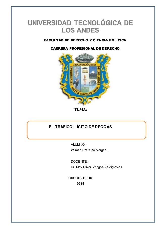 UNIVERSIDAD TECNOLÓGICA DE LOS ANDES 1 FACULTAD DE DERECHO Y CIENCIA POLÍTICA CARRERA PROFESIONAL DE DERECHO TEMA: EL TRÁF...