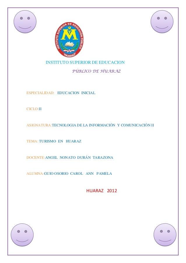 INSTITUTO SUPERIOR DE EDUCACION                     PÚBLICO DE HUARAZESPECIALIDAD: EDUCACION INICIALCICLO:IIASIGNATURA:TEC...