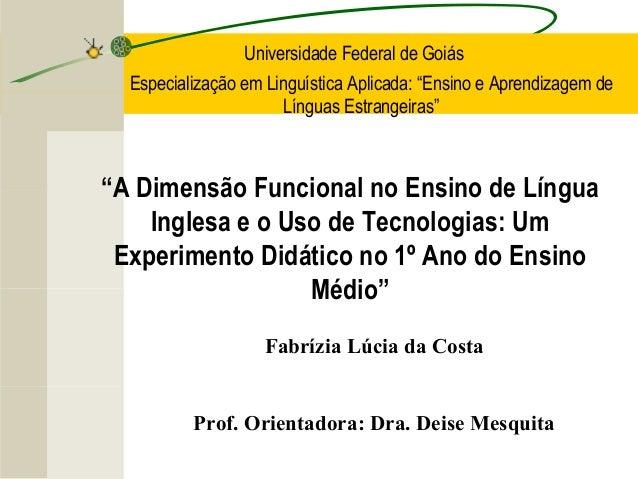 """Universidade Federal de Goiás  Especialização em Linguística Aplicada: """"Ensino e Aprendizagem de  Línguas Estrangeiras""""  """"..."""