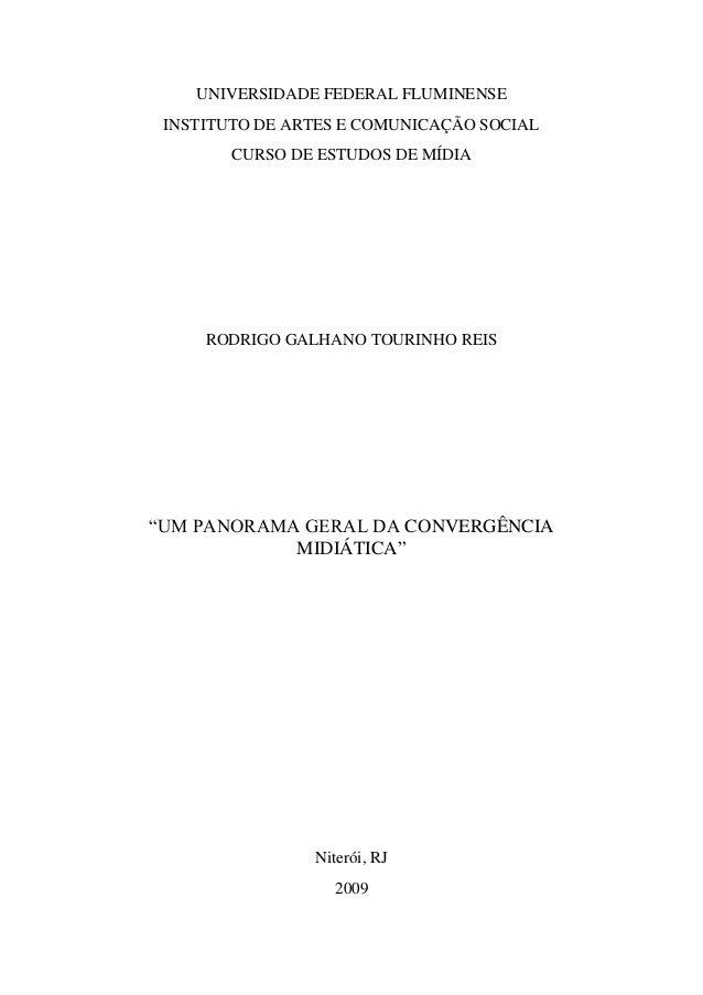 UNIVERSIDADE FEDERAL FLUMINENSE INSTITUTO DE ARTES E COMUNICAÇÃO SOCIAL        CURSO DE ESTUDOS DE MÍDIA     RODRIGO GALHA...