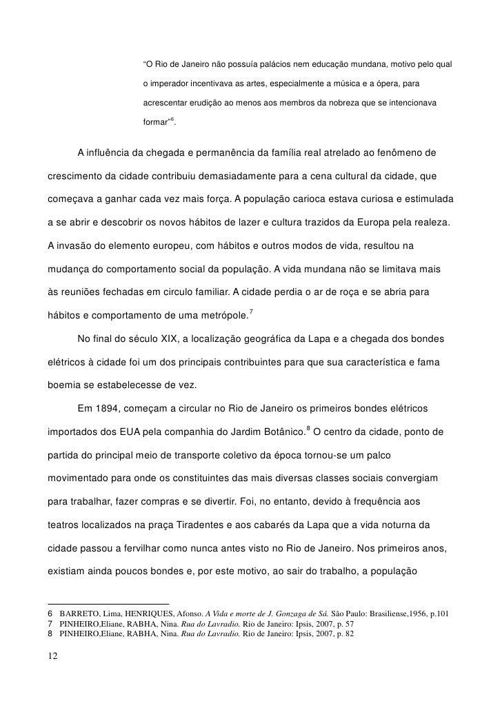 """""""O Rio de Janeiro não possuía palácios nem educação mundana, motivo pelo qual                           o imperador incent..."""