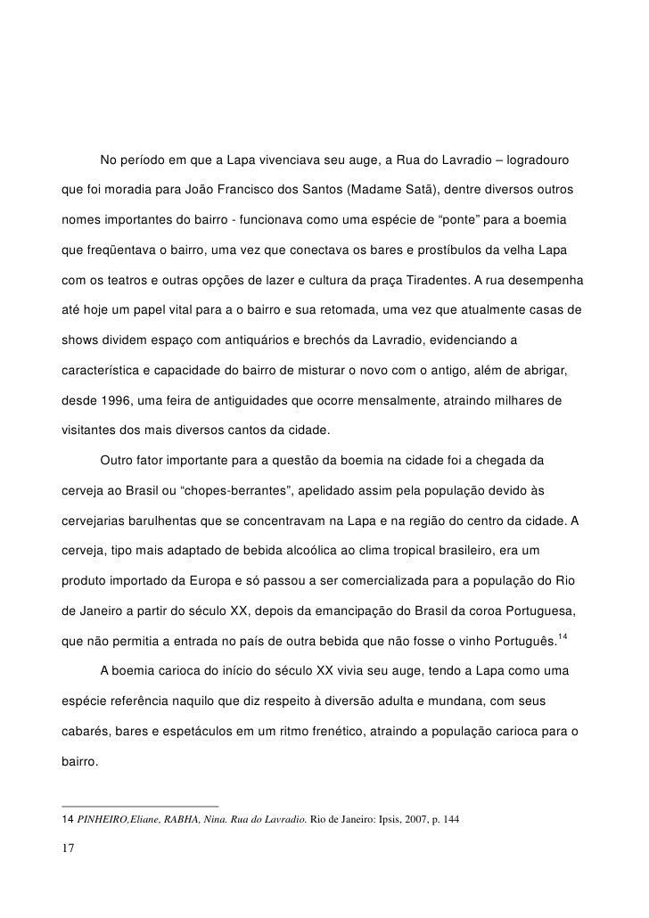 No período em que a Lapa vivenciava seu auge, a Rua do Lavradio – logradouro  que foi moradia para João Francisco dos Sant...