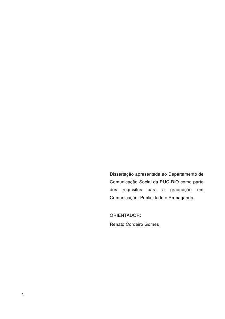Dissertação apresentada ao Departamento de     Comunicação Social da PUC-RIO como parte     dos   requisitos   para   a   ...