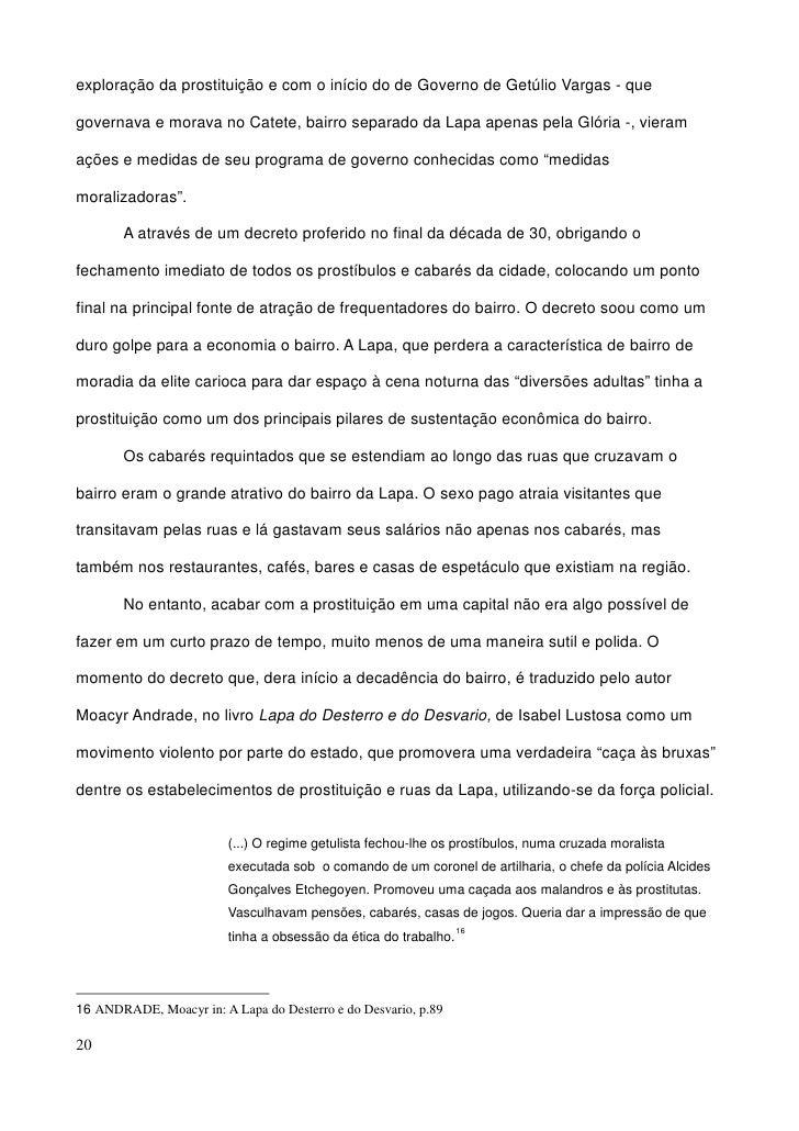 exploração da prostituição e com o início do de Governo de Getúlio Vargas - que  governava e morava no Catete, bairro sepa...