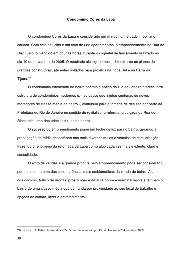 Condomínio Cores da Lapa           O condomínio Cores da Lapa é considerado um marco no mercado imobiliário  carioca. Com ...