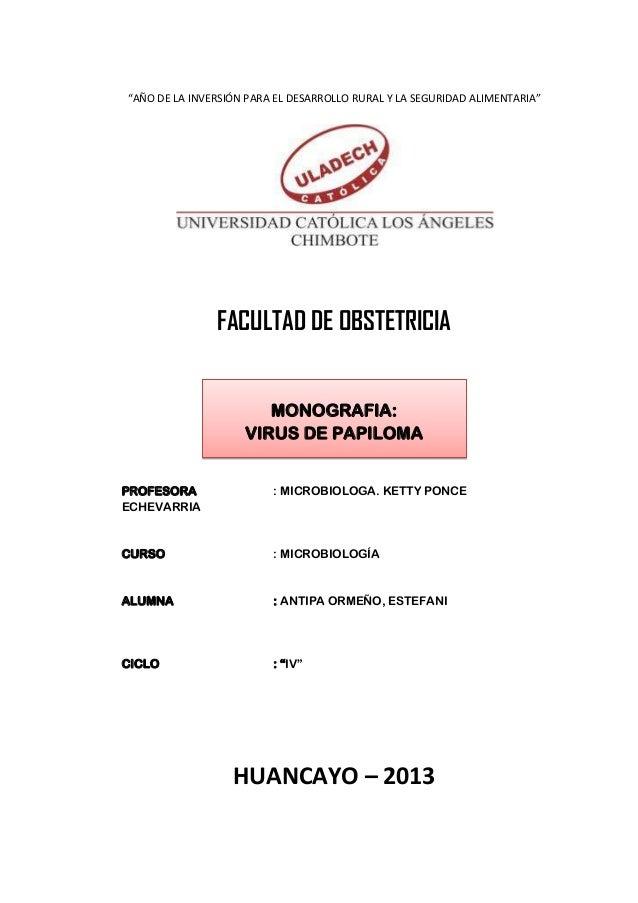 """1""""AÑO DE LA INVERSIÓN PARA EL DESARROLLO RURAL Y LA SEGURIDAD ALIMENTARIA""""FACULTAD DE OBSTETRICIAMONOGRAFIA:VIRUS DE PAPIL..."""