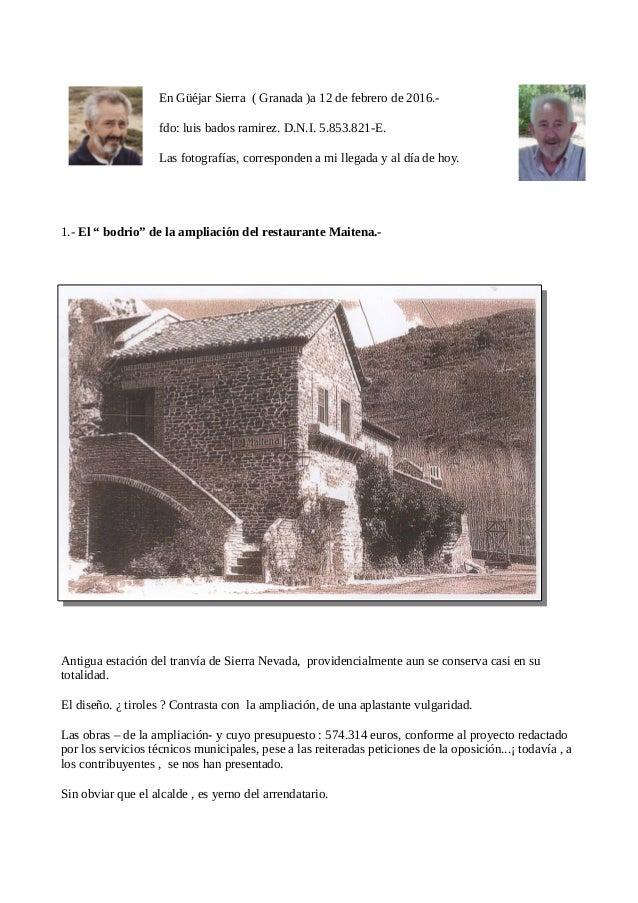 En Güéjar Sierra ( Granada )a 12 de febrero de 2016.- fdo: luis bados ramirez. D.N.I. 5.853.821-E. Las fotografías, corres...