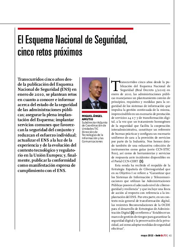 mayo 2015 • boletic 73 | 41 Transcurridos cinco años des- de la publicación del Esquema Nacional de Seguridad (ENS) en ene...