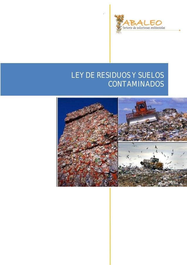 .LEY DE RESIDUOS Y SUELOS          CONTAMINADOS