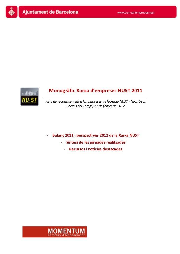 www.bcn.cat/empresesnust  Monogràfic Xarxa d'empreses NUST 2011Acte de reconeixement a les empreses de la Xarxa NUST - Nou...