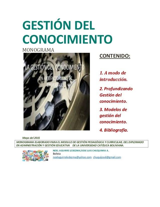 GESTIÓN DEL CONOCIMIENTO MONOGRAMA CONTENIDO: 1. A modo de introducción. 2. Profundizando Gestión del conocimiento. 3. Mod...