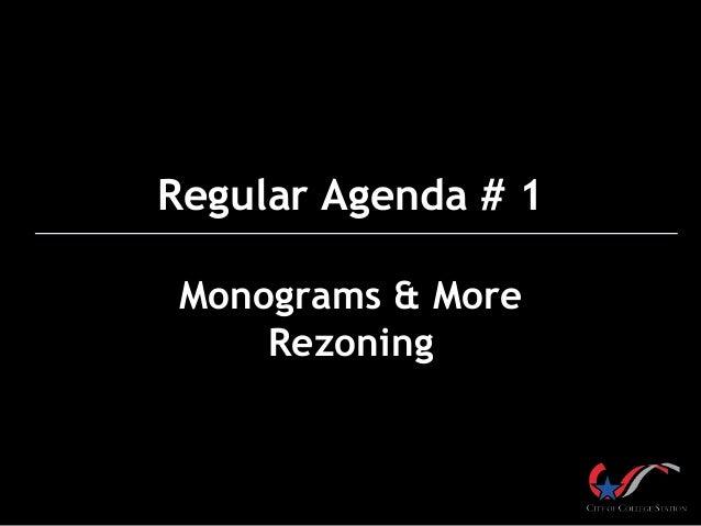 Regular Agenda # 1 Monograms & More Rezoning