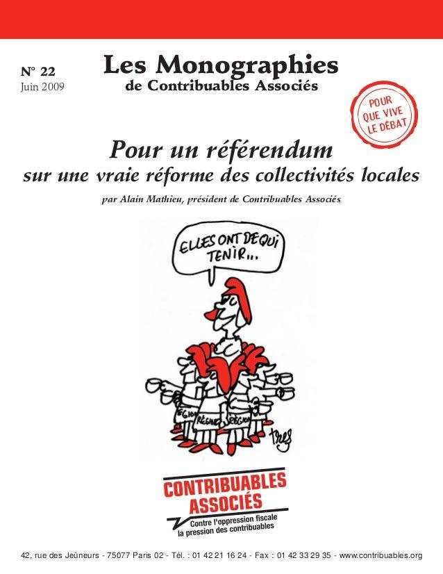 N°22 Juin2009  Les Monographies de Contribuables Associés  Pour un référendum  Pour ive que v t a le déb  sur une vraie ...