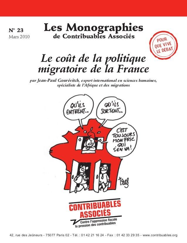 N°23 Mars2010  Les Monographies de Contribuables Associés  Le coût de la politique migratoire de la France  Pour ive que...
