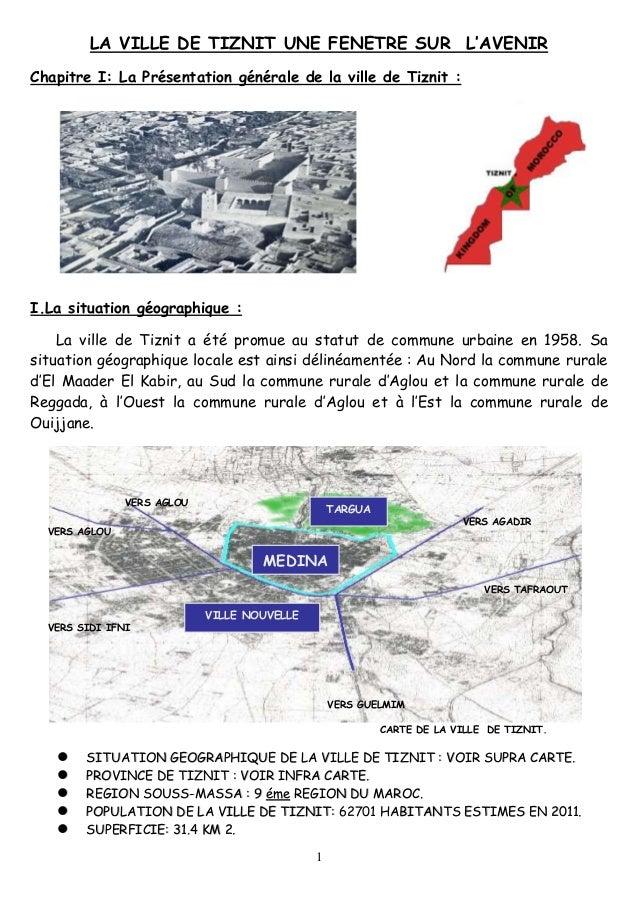 1 LA VILLE DE TIZNIT UNE FENETRE SUR L'AVENIR Chapitre I: La Présentation générale de la ville de Tiznit : I.La situation ...