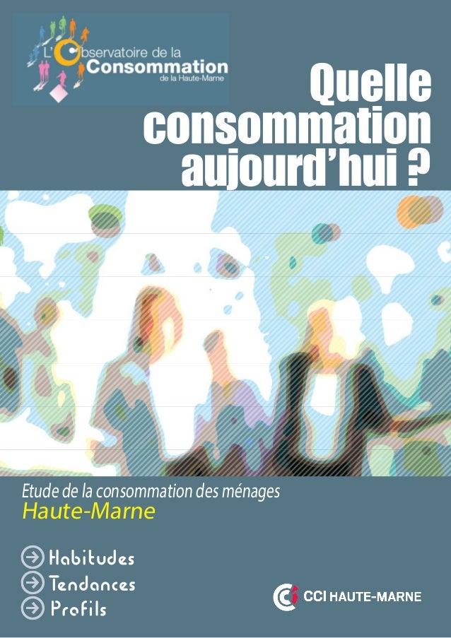 L' bservatoire de la Consommationde la Haute-Marne Etude de la consommation des ménages Haute-Marne
