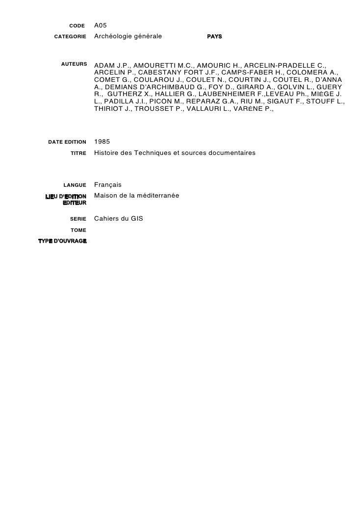 CODE     A05     CATEGORIE     Archéologie générale             PAYS       AUTEURS     ADAM J.P., AMOURETTI M.C., AMOURIC ...