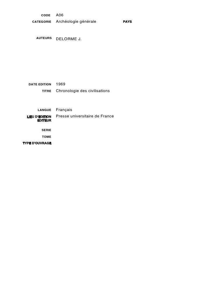 CODE     A06     CATEGORIE     Archéologie générale             PAYS       AUTEURS     DELORME J.   DATE EDITION    1969  ...