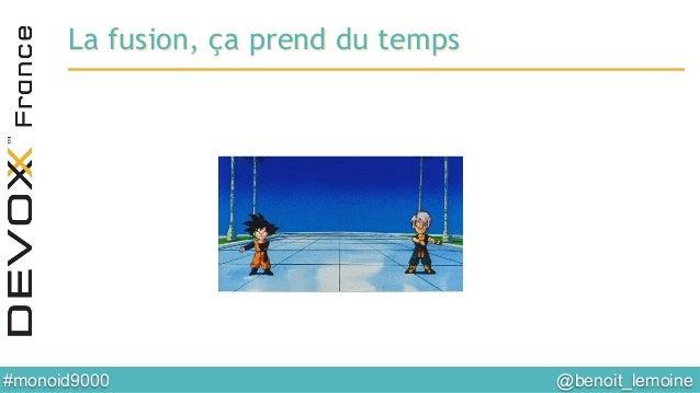 @benoit_lemoine  #monoid9000  La fusion, ça prend du temps