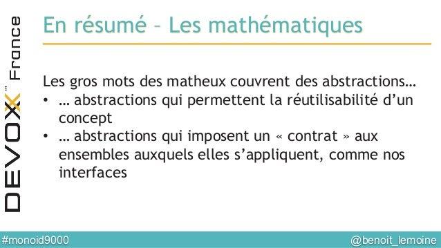 @benoit_lemoine  #monoid9000  En résumé – Les mathématiques Les gros mots des matheux couvrent des abstractions… • … ab...