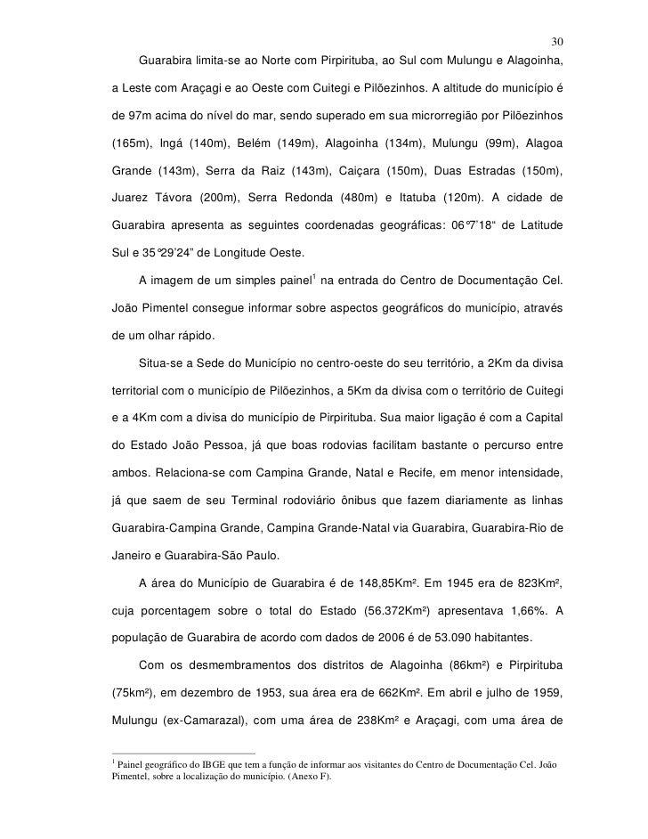 30       Guarabira limita-se ao Norte com Pirpirituba, ao Sul com Mulungu e Alagoinha,  a Leste com Araçagi e ao Oeste com...