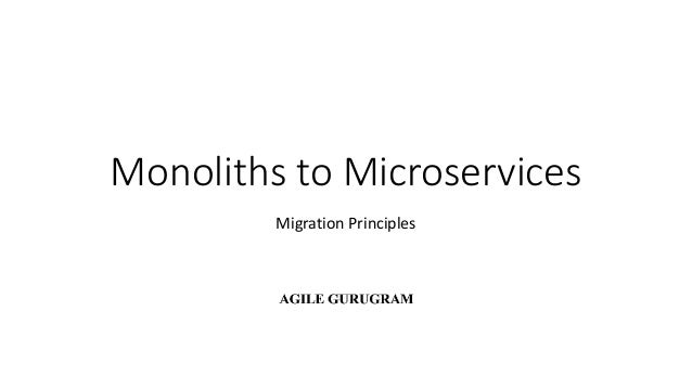 Monoliths to Microservices Migration Principles
