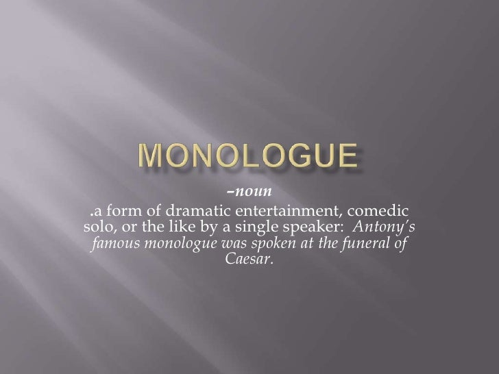 Monologue monologuebr nounbr a form of dramatic ccuart Image collections