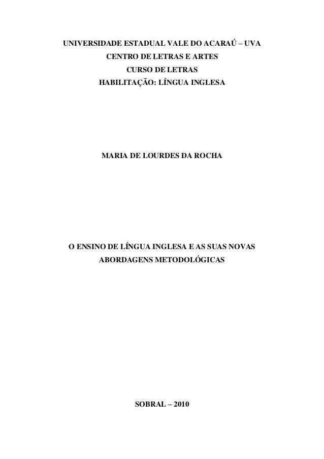 UNIVERSIDADE ESTADUAL VALE DO ACARAÚ – UVA CENTRO DE LETRAS E ARTES CURSO DE LETRAS HABILITAÇÃO: LÍNGUA INGLESA MARIA DE L...