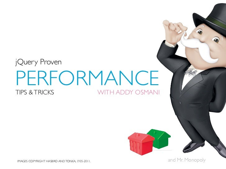 jQuery ProvenPERFORMANCETIPS & TRICKS                                   WITH ADDY OSMANIIMAGES COPYRIGHT HASBRO AND TONKA,...