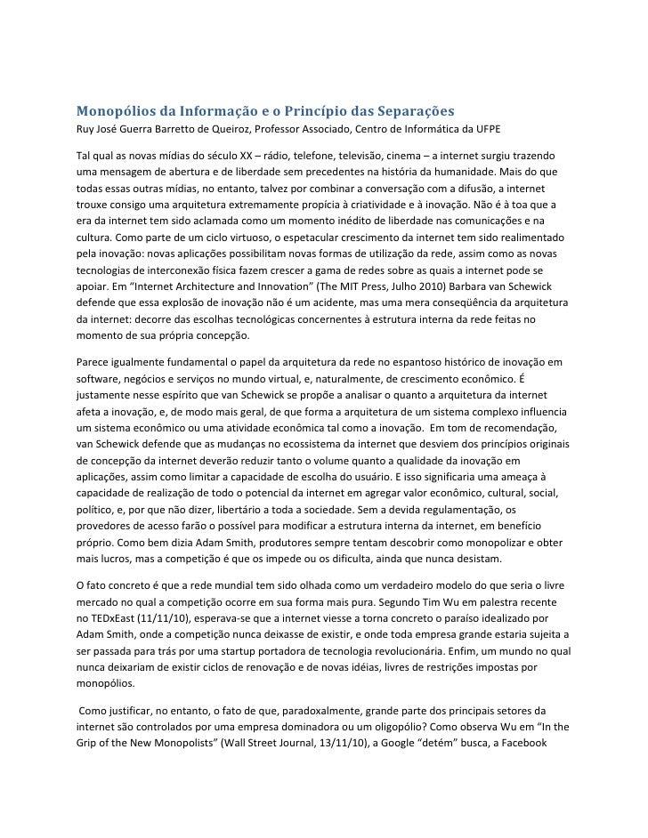 Monopólios da Informação e o Princípio das SeparaçõesRuy José Guerra Barretto de Queiroz, Professor Associado, Centro de I...