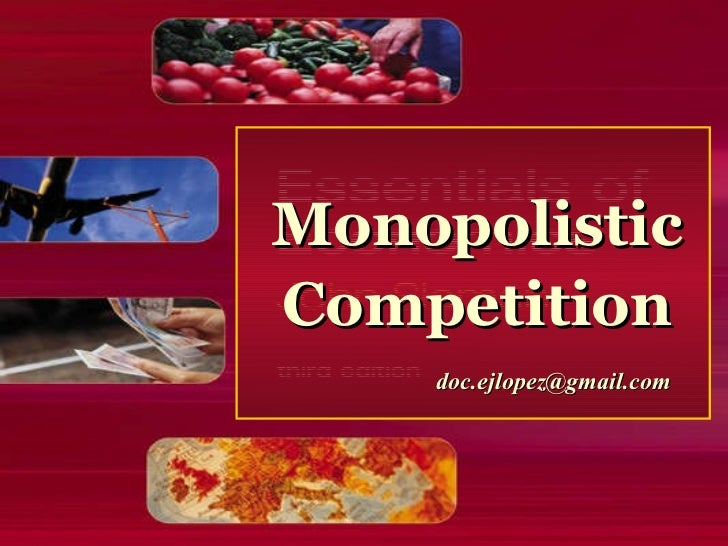 Monopolistic Competition [email_address]