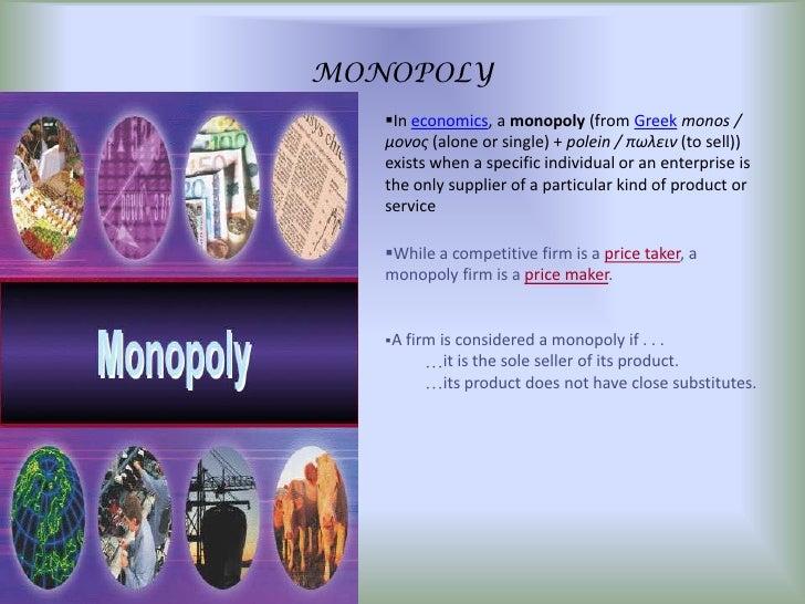 Monopoly --in microeconomics