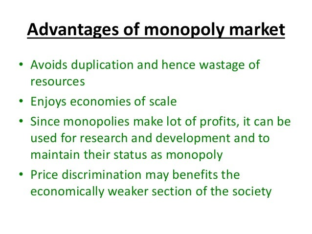 advantages of monopoly essay Monopoly power has benefits as well as disadvantages in both the view of the  consumer  related as and a level markets & managing the economy essays.