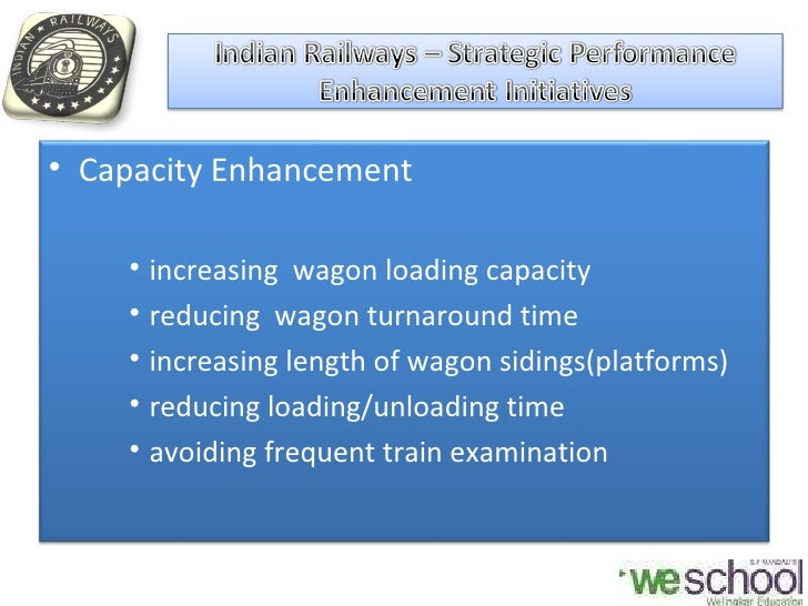 financial capacity enhancement of indian railways For example, indian railways (ir)—the lifeline of india—initiated one of the  at  north western (zonal) railway in order to ensure future capacity building,  has  your pao led an initiative to strengthen public sector financial reporting  the  capacity of the ag's office through enhanced donor coordination.