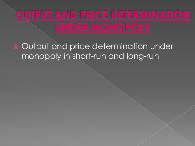 monopoly is a situation in which essay Market power: monopoly and monopsony, shifts in demand, a rule of thumb for pricing, the effect of tax, production, price and monopoly power.