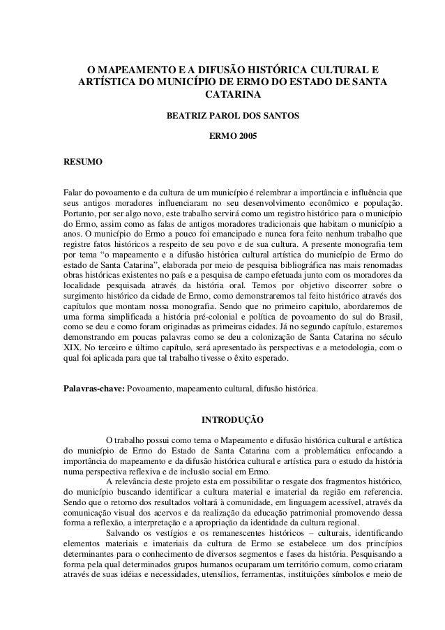 O MAPEAMENTO E A DIFUSÃO HISTÓRICA CULTURAL E ARTÍSTICA DO MUNICÍPIO DE ERMO DO ESTADO DE SANTA CATARINA BEATRIZ PAROL DOS...