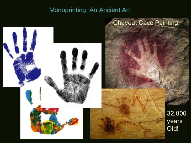 Monoprinting; An Ancient Art                      Chaveut Cave Painting                                       32,000      ...