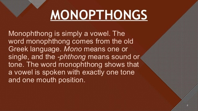 Monopthongs (PRONUNCIATION)