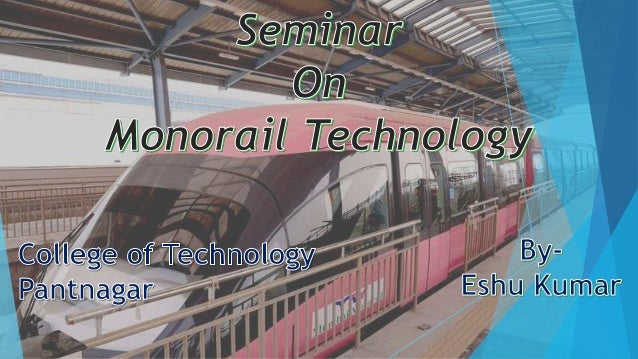 CONTENT  INTRODUCTION  HISTORY OF MONO RAIL  CONSTRUCTION  MUMBAI MONORAIL  MERITS  DEMERITS  CONCLUSIONS