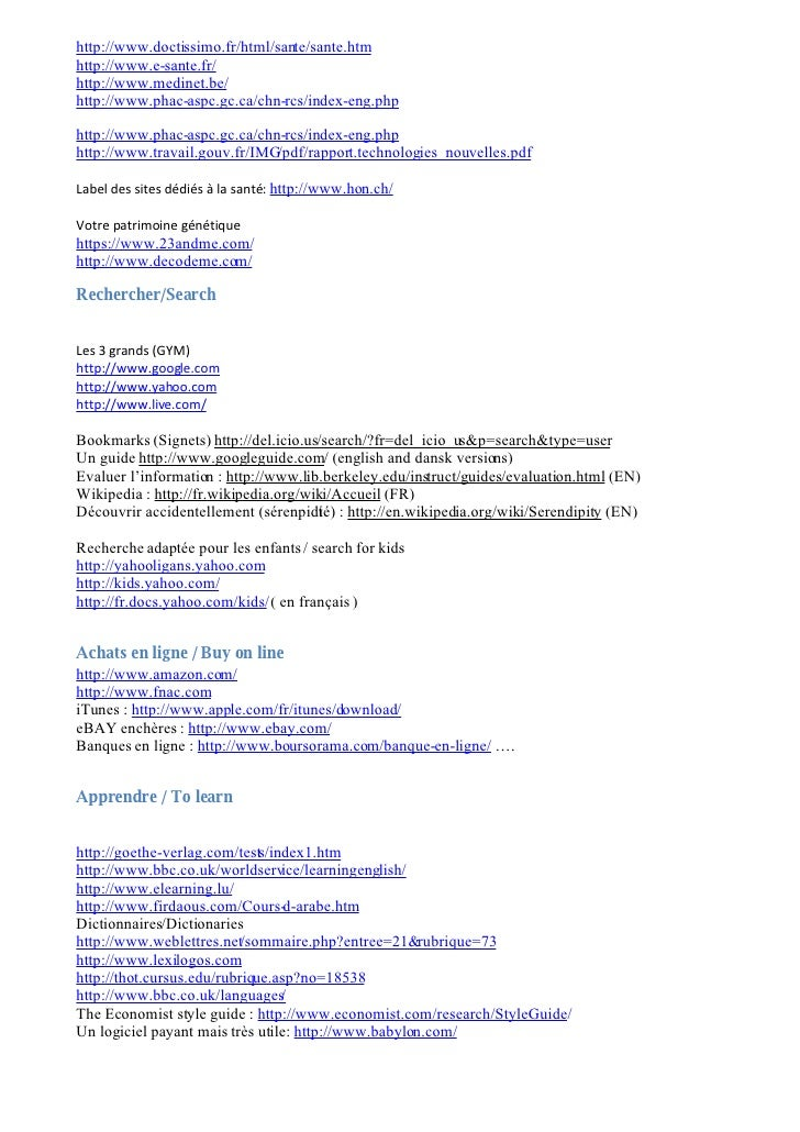 http://www.doctissimo.fr/html/sante/sante.htm http://www.e-sante.fr/ http://www.medinet.be/ http://www.phac-aspc.gc.ca/chn...
