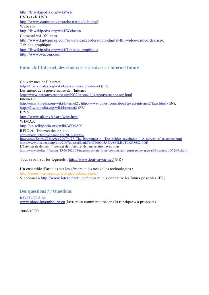 http://fr.wikipedia.org/wiki/Wii USB et clé USB http://www.commentcamarche.net/pc/usb.php3 Webcam http://fr.wikipedia.org/...