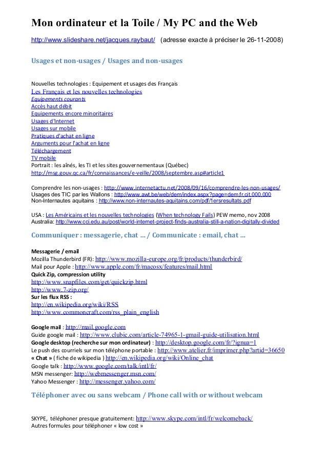 Mon ordinateur et la Toile / My PC and the Web http://www.slideshare.net/jacques.raybaut/ (adresse exacte à préciser le 26...