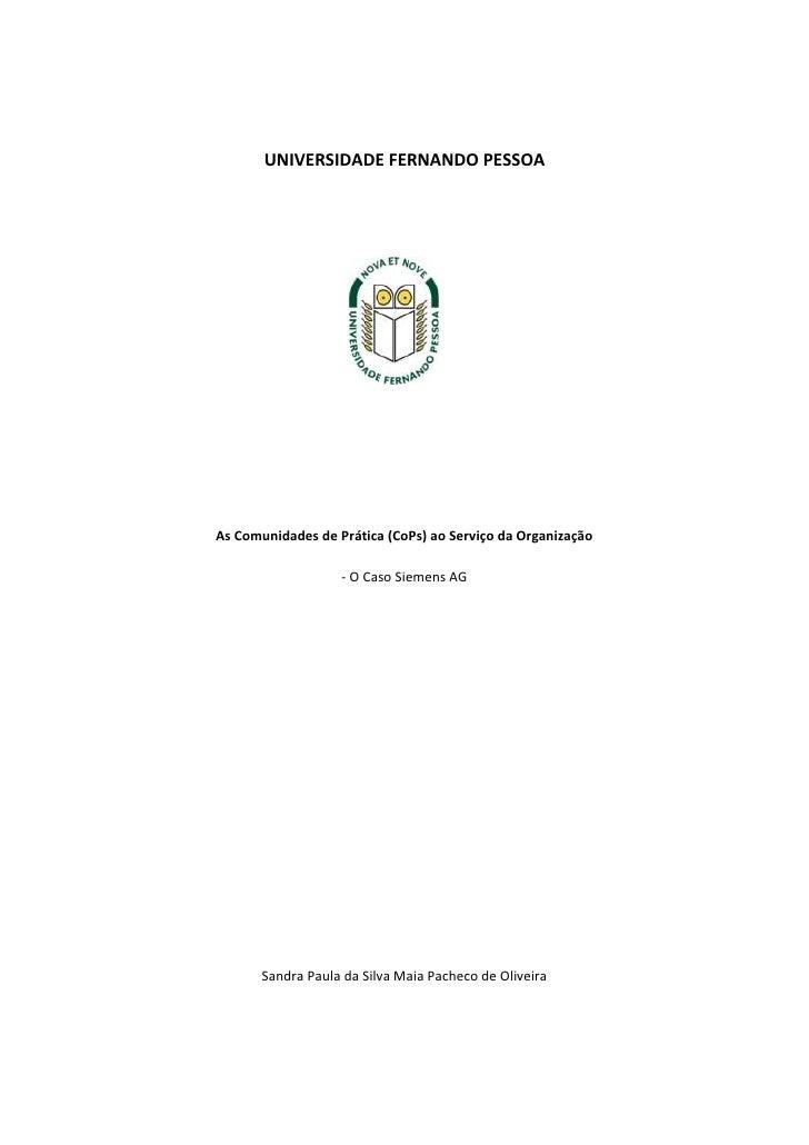 UNIVERSIDADE FERNANDO PESSOA     As Comunidades de Prática (CoPs) ao Serviço da Organização                     - O Caso S...