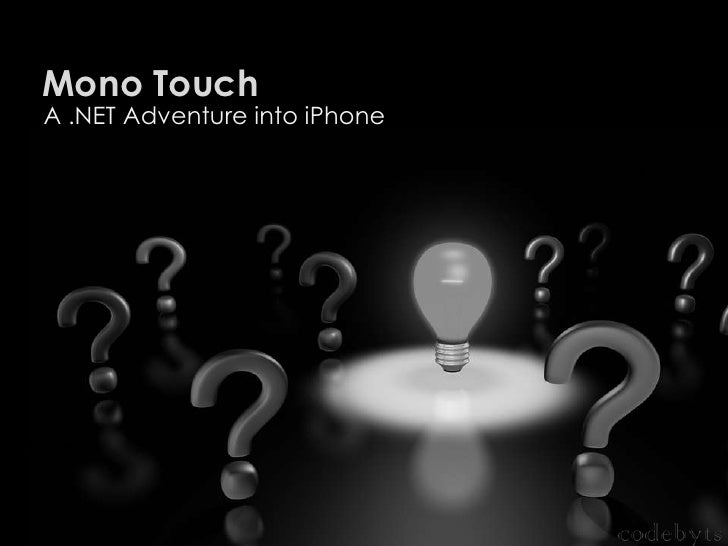 Mono Touch<br />A .NET Adventure into iPhone<br />
