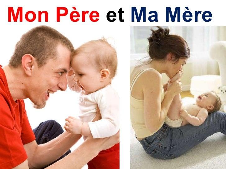 Mon P ère  et  Ma Mère