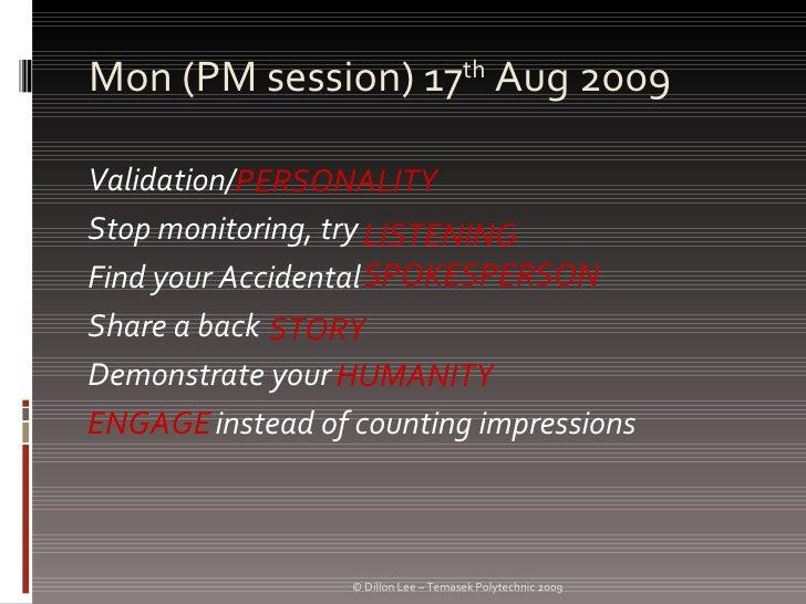 Mon (PM session) 17 th  Aug 2009 <ul><li>Validation/ </li></ul><ul><li>Stop monitoring, try </li></ul><ul><li>Find your Ac...