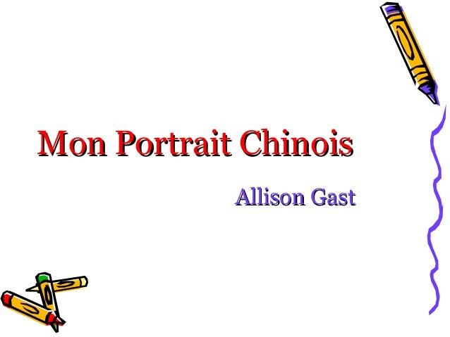 Mon Portrait Chinois            Allison Gast
