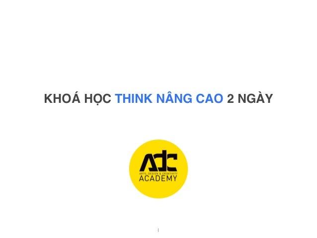 KHOÁ HỌC THINK NÂNG CAO 2 NGÀY 1